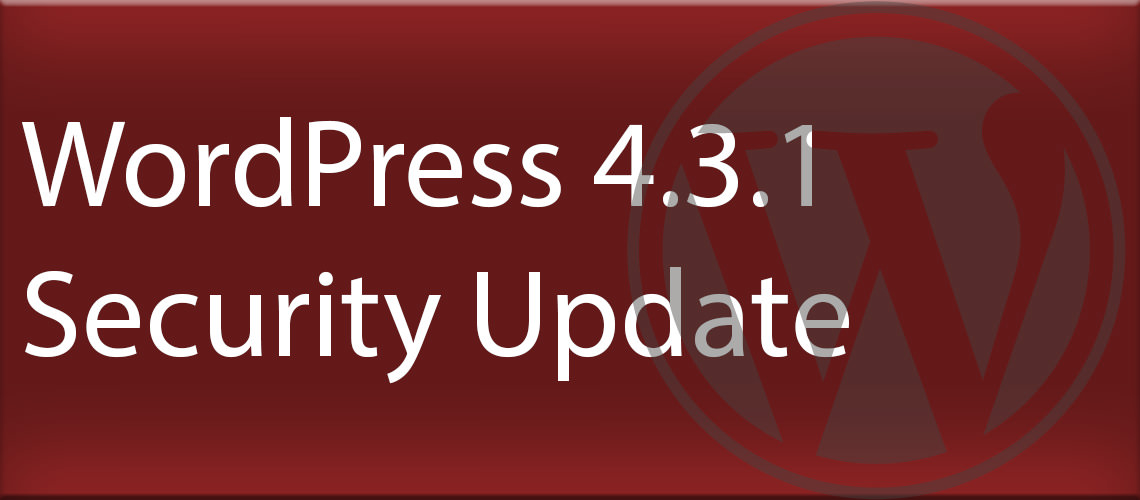 WordPress 4.3.1 Security Update