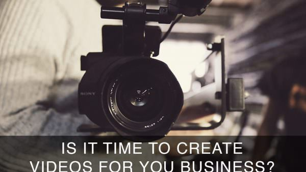 Should you create videos for your business?