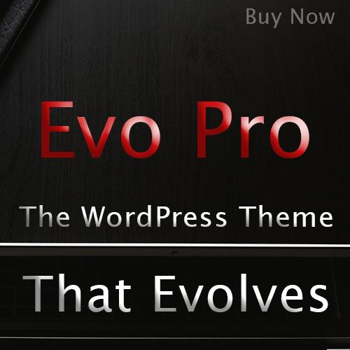 Evo Pro is the WordPress Theme that Evolves