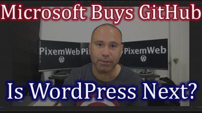 Microsoft Buys Github For $7.5 Billion – Is Wordpress Next?