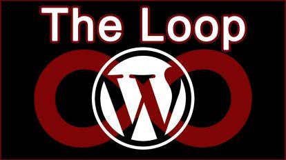 The Wordpress Loop & How To Customize The Loop