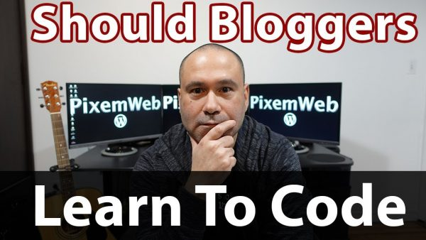 Should Bloggers Learn How To Code?